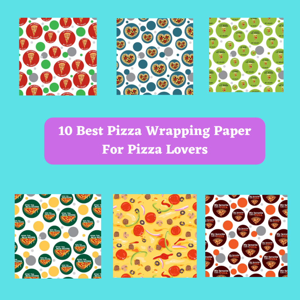 10 Best Pizza Wrapping Paper For Pizza Lovers