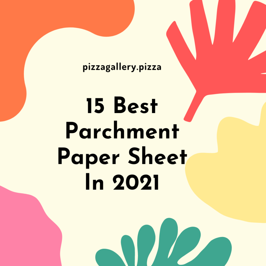 15 Best Parchment Paper Sheet In 2021