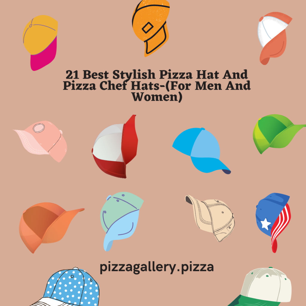 21 Best Stylish Pizza Hat And Pizza Chef Hats-(For Men And Women)