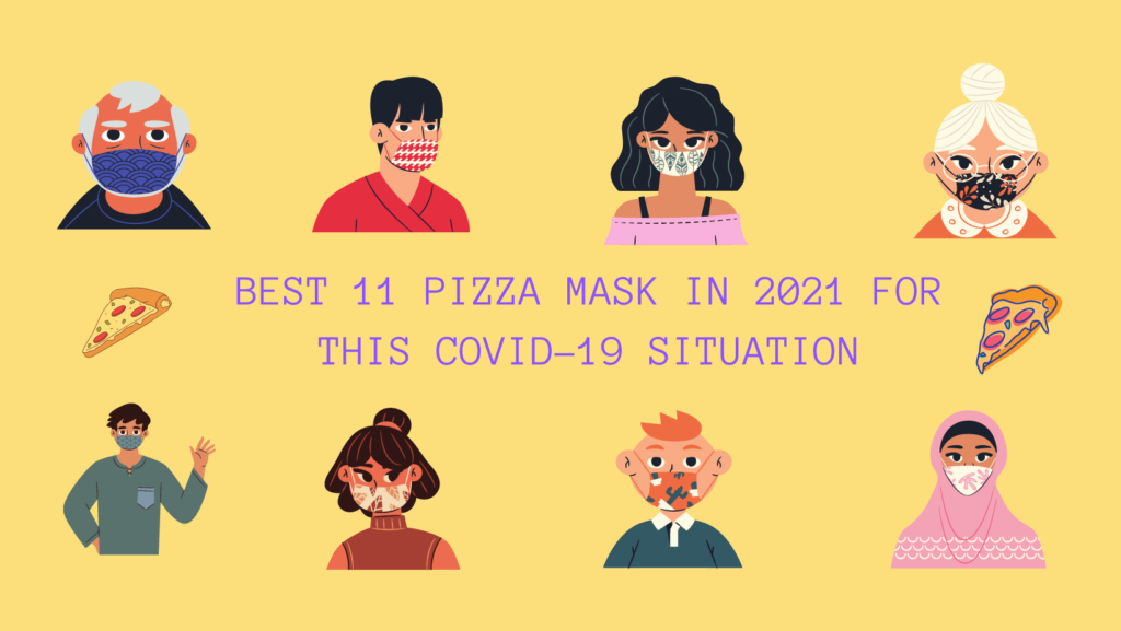 Best 11 pizza mask in 2021 for this covid-19 situation (2)